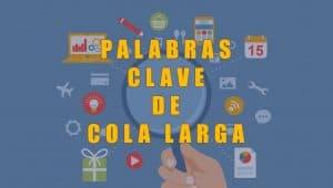Palabras Clave de Cola Larga y su importancia en el SEO
